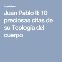 Juan Pablo II: 10 preciosas citas de su Teología del cuerpo