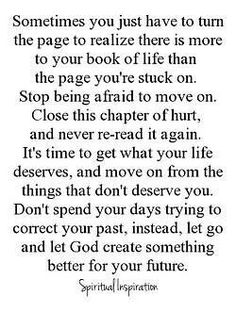 Don't spend your days trying to correct your past...