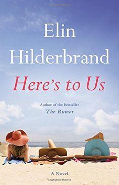 Here's to Us by Elin Hilderbrand https://www.amazon.com/dp/0316375144/ref=cm_sw_r_pi_dp_-GUtxb46ABDGF
