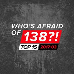 Whos Afraid Of 138?! Top 15 (2017-03) Style: #Melodic, #Energy, #Uplifting, #FullOn | #ArmadaMusic - Whos Afraid Of 138?! 320 kbps | MP3 | unmixed | 2017 | 00:55:05 | 127 Mb Tracklist: 01. Simon Patterson - Spike 04:13 02. Ram - Ramexico 03:34 03. Purenrg - Prophecy (Istoria 2017 Anthem) 03:35 04. The Thrillseekers - Stay (Here With Me) 03:43 05. Bryan Kearney - Adrenaline 03:57 06. Heatbeat - Mechanizer 03:28 07. Christina Novelli - Love Of My Control (Sam