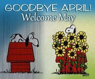 Goodbye April Welcome May