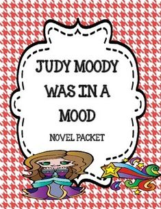 Judy Moody Was in a Mood - Novel Study Packet