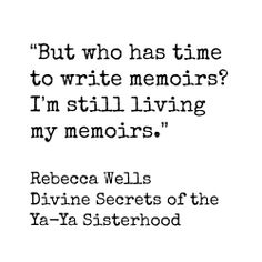 Image result for divine secrets of the ya-ya sisterhood book quotes