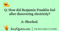 Funny electricity jokes and puns that will make you laugh. Best collection of electricity puns and jokes. We also have funny load shedding jokes. Funny Jokes And Riddles, Clean Funny Jokes, Terrible Jokes, Short Jokes Funny, Cute Jokes, Funny Jokes For Kids, Silly Jokes, Funny Puns, Work Puns