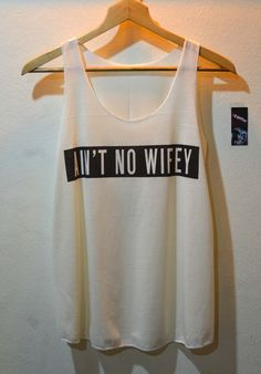 Hey, I found this really awesome Etsy listing at http://www.etsy.com/listing/155730723/aint-no-wifey-style-punk-pop-rock-tank