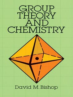 Group Theory and Chemistry by David M. Bishop  Concise, self-contained introduction to group theory and its applications to chemical problems. Symmetry, symmetry operations, point groups, matrices, matrix representations, equivalent and reducible representations, irreducible representations and character tables, representations and quantum mechanics, molecular vibrations, molecular orbital theory, hybrid orbitals, and transition metal chemistry. Advanced-undergraduate/graduate...