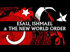 Esau, Ishmael and the New World Order
