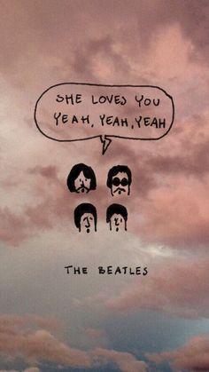 The Beatles / She Loves You / Wallpaper Beatles Quotes, Beatles Lyrics, Les Beatles, Beatles Art, Song Quotes, Music Lyrics, Beatles Bible, Beatles Poster, Art Music