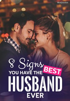 8 Signs You Have The Best #Husband Ever : In an age where people are so afraid of commitment and everyone wants to keep their options open, if you find a guy who can truly be your best friend, he will certainly be a great husband.