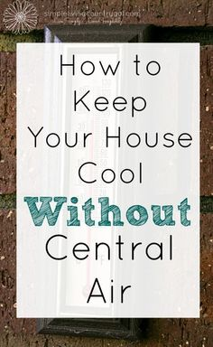 How to keep your house AC cool without central air! Pin now so you can read it…