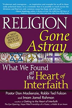 Religion Gone Astray: What We Found at the Heart of Inter...