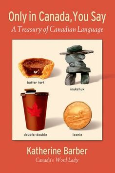 Only in Canada You Say: A Treasury of Canadian Language, a book. Canadian Memes, Canadian Things, I Am Canadian, Canadian History, Canadian English, Canadian Humour, Canada Funny, Canada 150, Banff