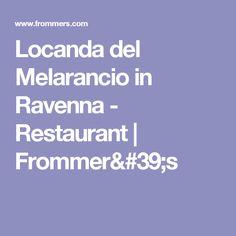 Locanda del Melarancio in Ravenna - Restaurant | Frommer's