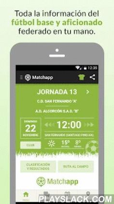 Matchapp  Android App - playslack.com ,  MatchappLa nueva aplicación del fútbol base y aficionado federado. Para todos los que cada fin de semana vamos a disfrutar del partido de nuestro equipo.La app para entrenadores, futbolistas y seguidores con:- Calendario oficial y actualización de cambios- Resultados y clasificaciones- Geolocalizador de campos y ruta GPS- Notificaciones en el Canal del Club- Gestiona múltiples equipos- Todos los partidos del club- Previsión meteorológica del día del…
