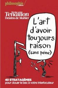 L'Art d'avoir toujours raison (sans peine) de Nicolas Tenaillon; Philosophie magazine (17/10/2014)