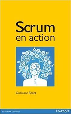 Amazon.fr - Scrum en action - Guillaume Bodet, Jeff Sutherland, Luc Legardeur - Livres