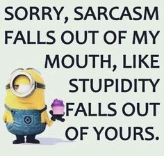Minion Style: Good Comebacks And Insults Funny Minion Insult Saying And Quotes, Minions Funny Insult Funny Minion Love Saying And Quotes, Minions In Love LOL. Minion Humour, Funny Minion Memes, Crazy Funny Memes, Minions Quotes, Really Funny Memes, Haha Funny, Funny Jokes, Despicable Me Quotes, Minion Sayings