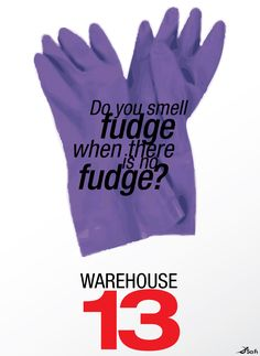 Do you smell fudge when there is no fudge? 'Warehouse 13 poster by ZZTrujillo.deviantart.com on @deviantART'