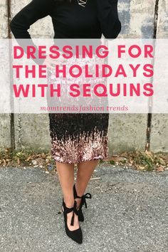Dressing for the Holidays with Sequins - MomTrends
