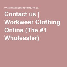 Contact us | Workwear Clothing Online (The #1 Wholesaler)