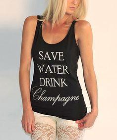 Look at this #zulilyfind! Brokedown Black 'Save Water Drink Champagne' Athletic Tank - Women by Brokedown #zulilyfinds