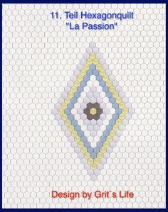 Grit's Life: 11.Teil Hexagonquilt La Passion