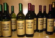 Cheap wine.