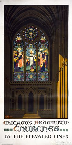 Chicago's beautiful churches by the elevated lines created by O. And published by Chicago : National Ptg., chromolithograph was first made at 208 x 107 cm. Poster showing the interior of a church with stained glass window. Stained Glass Art, Stained Glass Windows, Mosaic Glass, Window Glass, Abandoned Churches, Old Churches, Catholic Churches, Religious Architecture, Church Architecture