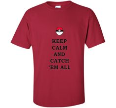 Keep Calm and Catch 'Em All T-Shirt