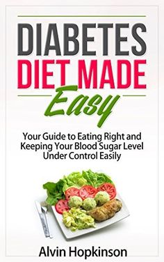 Diabetes Diet Made Easy: Your Guide to Eating Right and Keeping Your Blood Sugar. Diabetes Diet Made Easy: Your Guide to Eating Right and Keeping Your Blood Sugar Level Under Control Easily (Health Top Rated Series) Healthy Diet Tips, Good Health Tips, Healthy Eating, Diabetic Tips, Diabetic Meal Plan, Diabetes Care, Diabetes Books, Beat Diabetes, Avocado