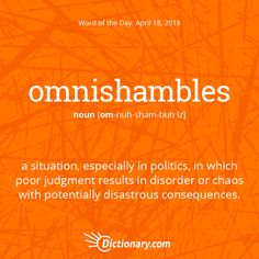 Today's word of the day is omnishambles.