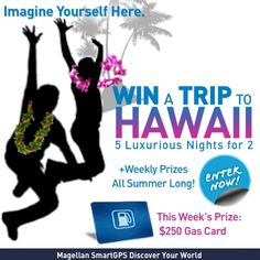 Win a trip for 2 to #Hawaii from Magellan! Plus, enter to win weekly prizes all summer long! This week's prize: $250 Gas gift card. Enter now! #Giveaway #SmartGPS