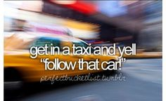 Definately doing this...even though I hate taxis