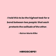 Love quote by Rainer Maria Rilke Rilke Poems, Rilke Quotes, My Poetry, Poetry Quotes, Wisdom Quotes, Quotes Quotes, Favorite Quotes, Best Quotes, Love Quotes