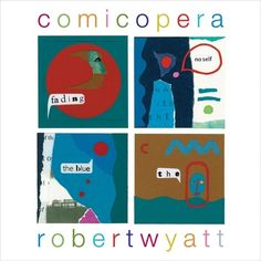 Comicopera was released by Robert Wyatt on this day in 2007 http://ift.tt/1On5Ruj #TodayInProg http://ift.tt/1L0Ifrm October 08 2015 at 03:00AM