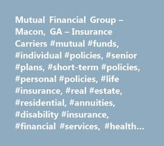 Mutual Financial Group – Macon, GA – Insurance Carriers #mutual #funds, #individual #policies, #senior #plans, #short-term #policies, #personal #policies, #life #insurance, #real #estate, #residential, #annuities, #disability #insurance, #financial #services, #health #insurance, #auto #insurance, #boat #insurance, #commercial #services, #consultations, #homeowners #insurance, #investment #planning, #long #term #care #insurance, #permanent #life #insurance, #property #insurance, #renters…
