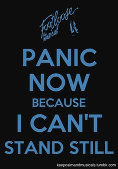 Keep calm and....PANIC NOW!!!