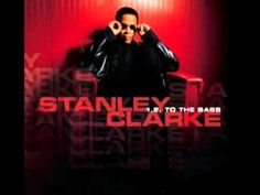 Stanley Clarke ft Q-Tip, 1,2, to the BASS #smoothjazz #jazzfusion #urbanmix