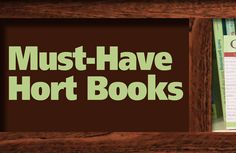 Must-Have Books for Horticulturists