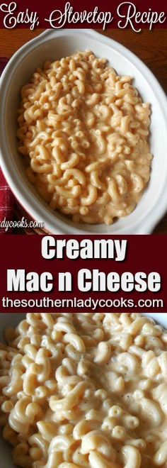 CREAMY STOVE TOP MACARONI AND CHEESE - The Southern Lady Cooks-Quick, easy, delicious recipe your family will love.