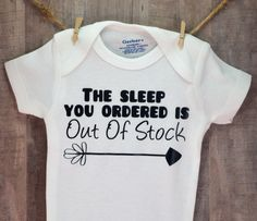 The Sleep You Ordered Is Out of Stock Newborn Baby One Piece Bodysuit Creeper - - The Sleep You Ordered Baby Onesie Funny Baby Shower Gift New Baby Boy Girl Cute Funny Baby Shower Gifts, Baby Shower Quotes, Diy Baby Gifts, Funny Baby Clothes, Funny Babies, Funny Baby Girl Onesies, Diy Clothes, Babies Clothes, Funny Boy