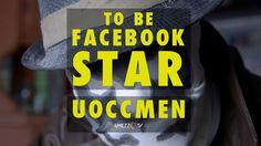 TO BE FACEBOOK STAR - UOCCMEN #2