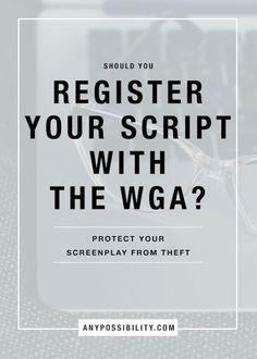 Should You Register Your Script With The WGA? Registering your screenplay is an important part of protecting your work before sending it out to readers. Screenwriting | Screenplay | Filmmaking
