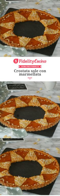 Crostata sole con marmellata Food Presentation, Tart, French Toast, Cheesecake, Food And Drink, Favorite Recipes, Sweets, Cooking, Breakfast