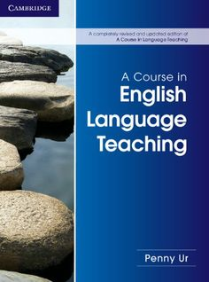 A course in english language teaching / Penny Ur (2013)