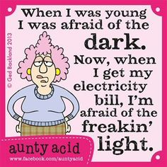 You light up my life but  Don't  electrocute us with your  BILL!!!