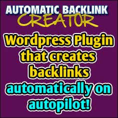 Automatic Backlink Creator Great plug in for creating backlinks to your posts.