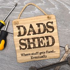 """Dads Shed Where Stuff Gets Fixed Eventually – Wooden Plaque Advertisements Check out our range of wooden plaques for dad – including our """"Dads Shed Where Stuff Gets Fixed Eventually"""" sign – the perfect gift for Fathers Day or for… Continue Reading → Diy Birthday Gifts For Dad, Diy Gifts For Dad, Diy Father's Day Gifts, Father's Day Diy, Dad Birthday, Gifts For Father, Gifts For Family, Girlfriend Birthday, Birthday Quotes"""