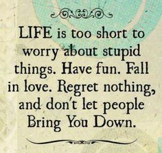 98 Best Life Is Too Short Images Quote Life Quotes To Live By