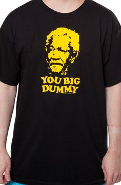 You Big Dummy Sanford and Son Shirt